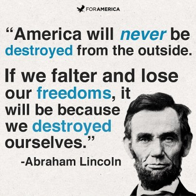 Abraham Lincoln America Will Never Be Destroyed